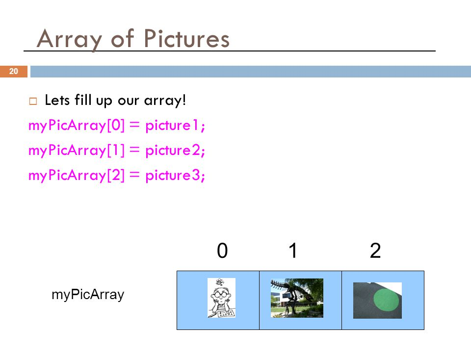 Array of Pictures 20  Lets fill up our array.