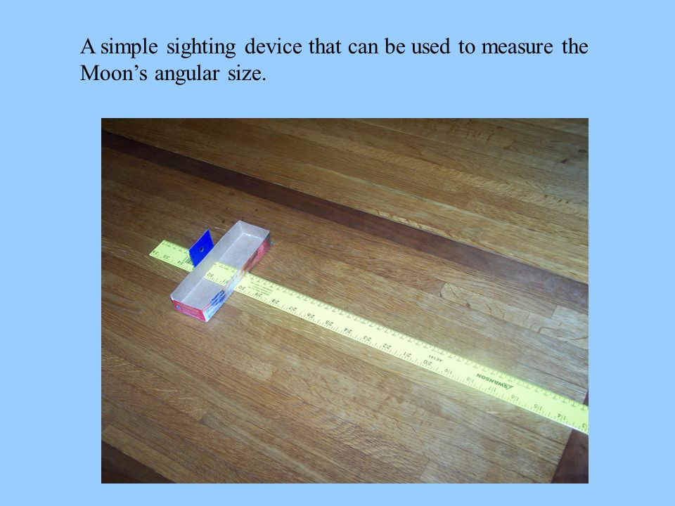 A simple sighting device that can be used to measure the Moon's angular size.
