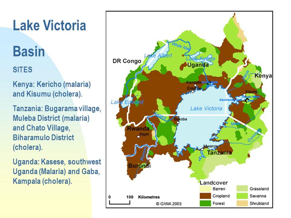 Lake Victoria Basin SITES Kenya: Kericho (malaria) and Kisumu (cholera).