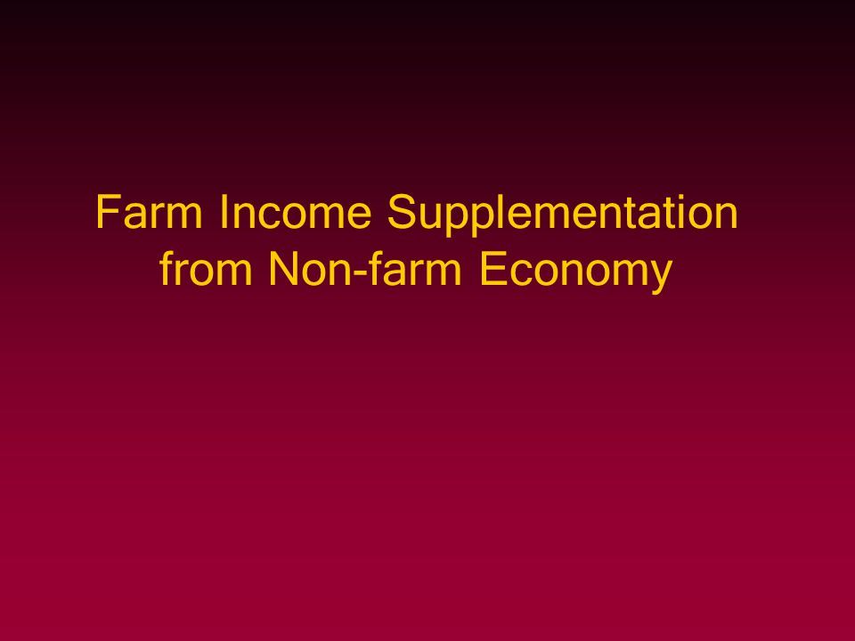 Farm Income Supplementation from Non-farm Economy