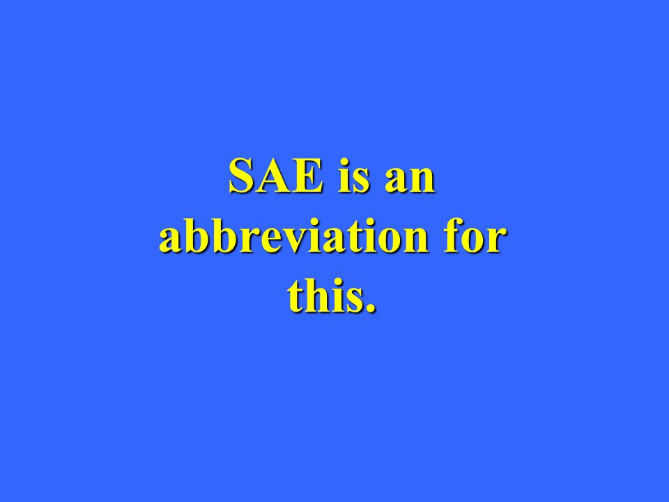 SAE is an abbreviation for this.