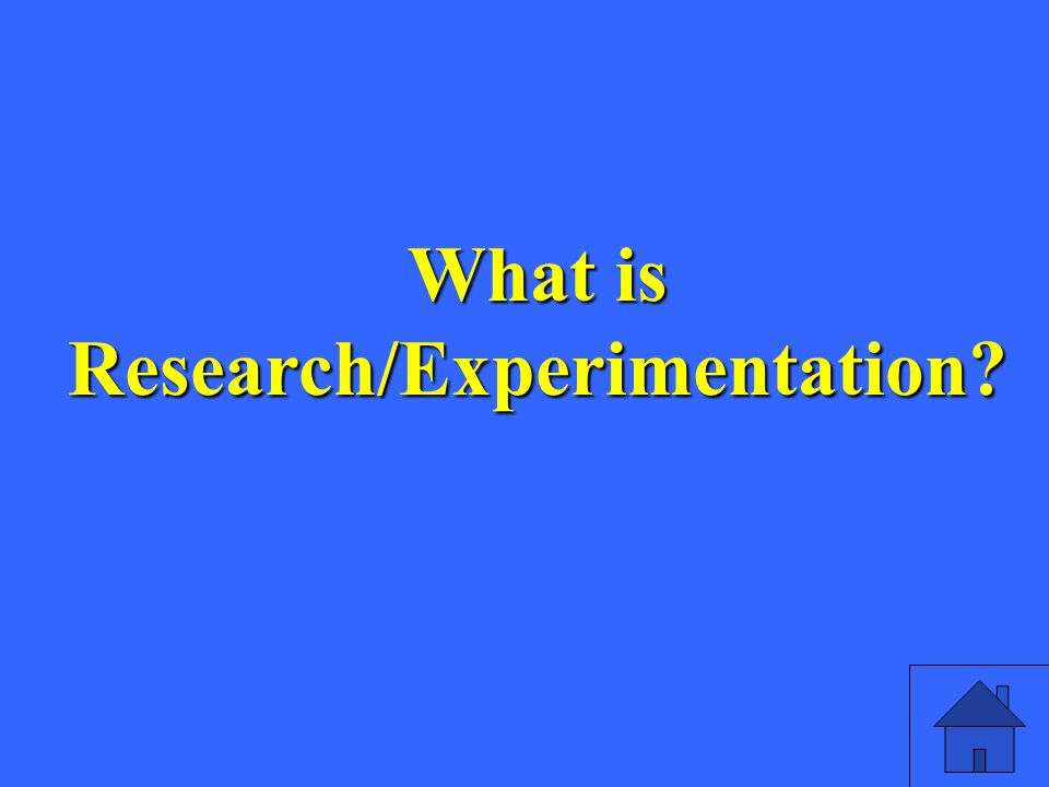 What is Research/Experimentation