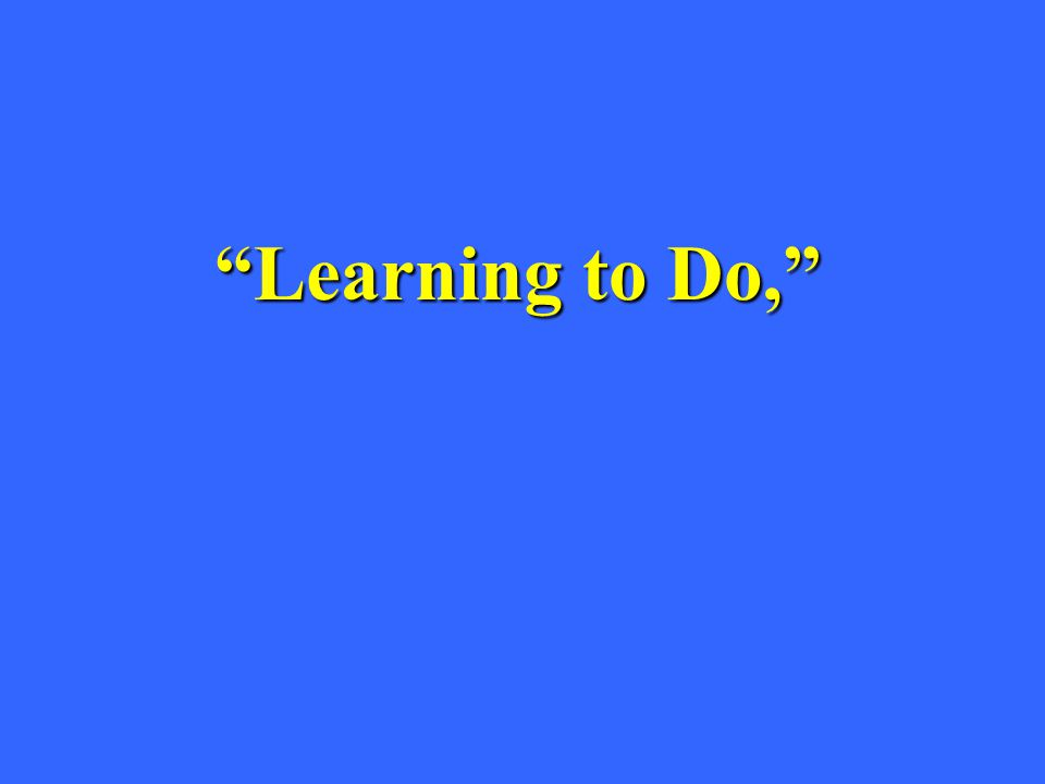 Learning to Do,