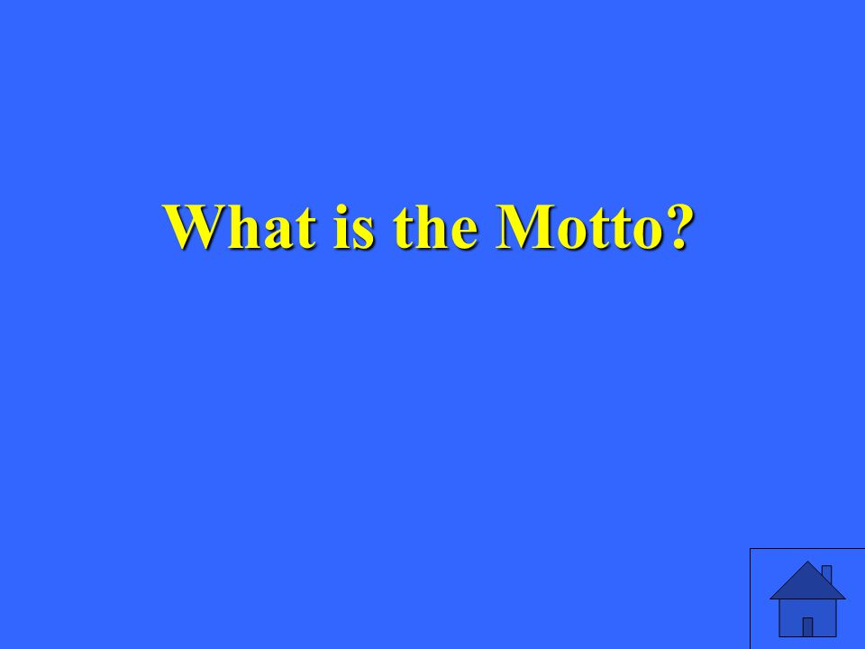 What is the Motto