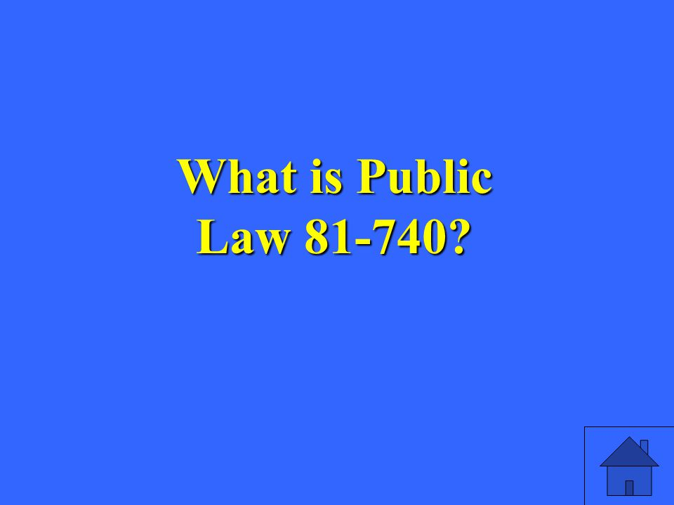What is Public Law 81-740