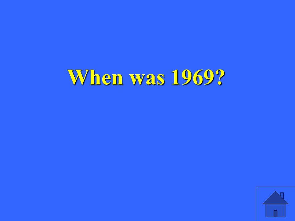 When was 1969?