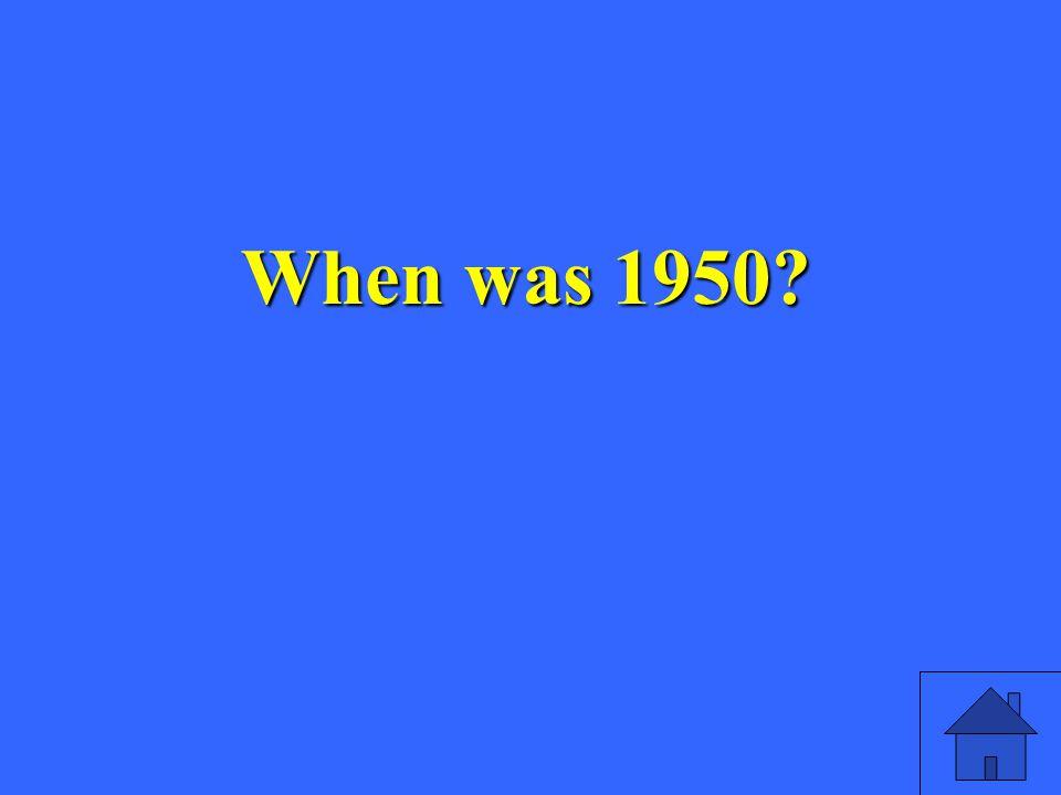 When was 1950?