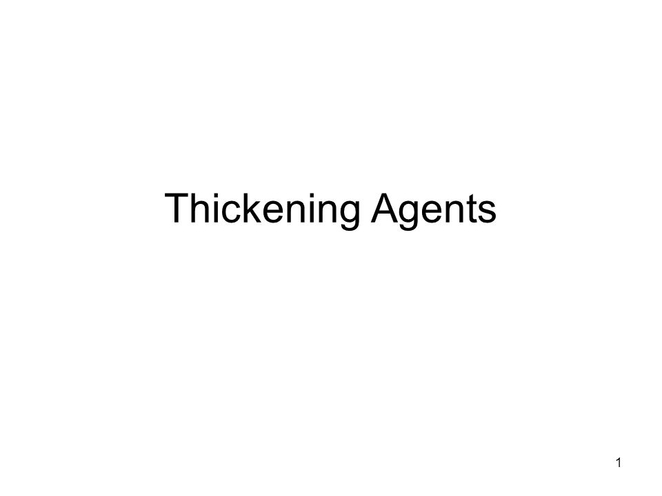 1 Thickening Agents