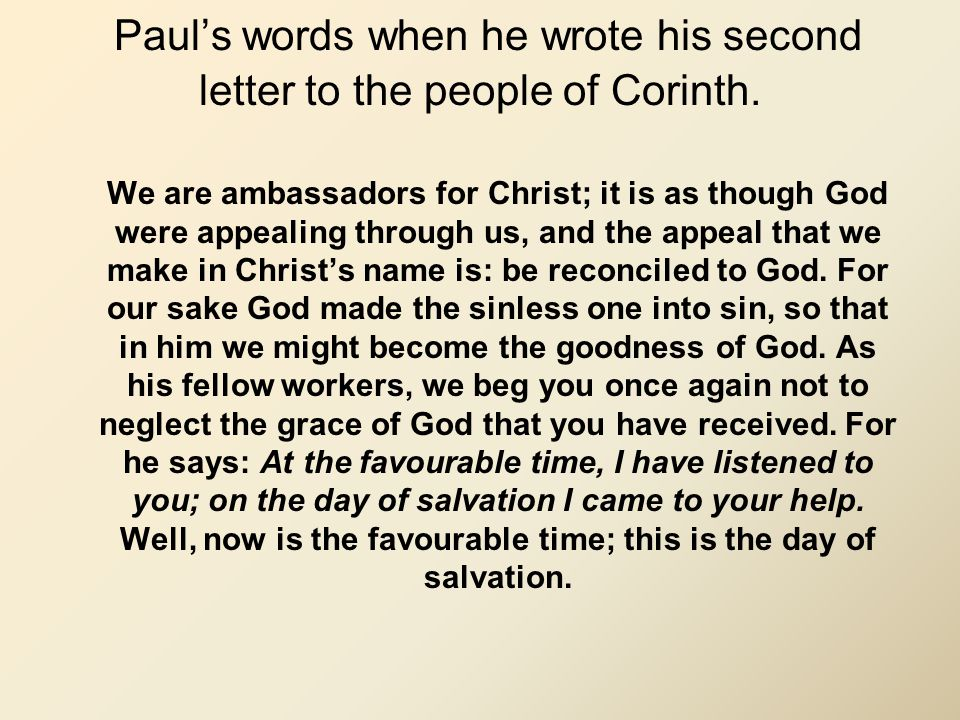 Paul's words when he wrote his second letter to the people of Corinth.
