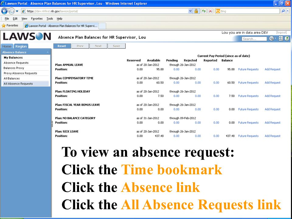 To view an absence request: Click the Time bookmark Click the Absence link Click the All Absence Requests link