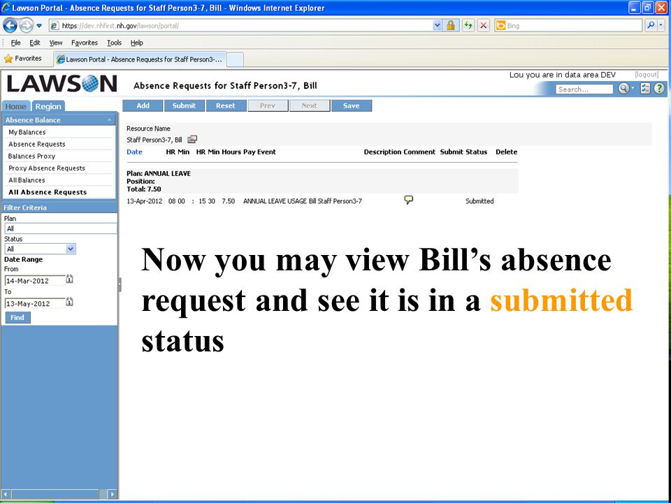 Now you may view Bill's absence request and see it is in a submitted status