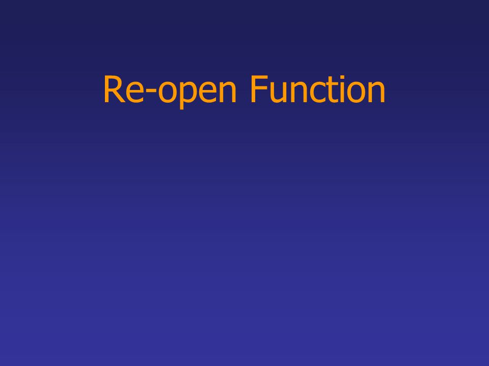 Re-open Function