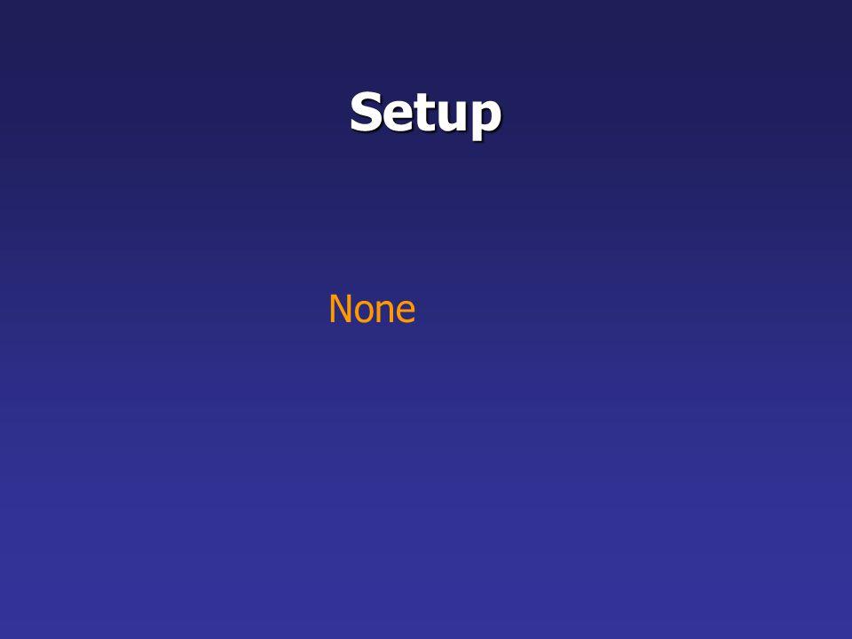 Setup None