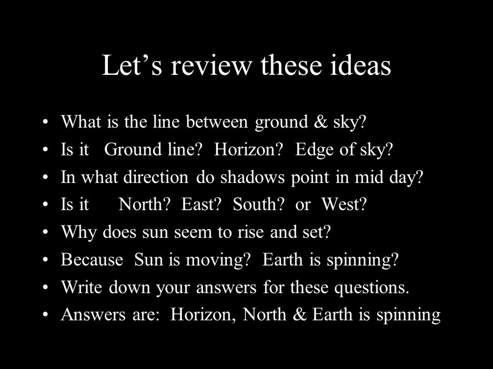 Let's review these ideas What is the line between ground & sky.