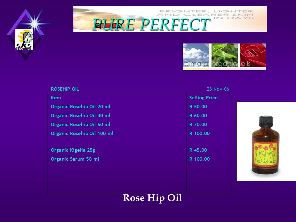 PURE PERFECT Rose Hip Oil Ingredients Organically produced pure cold-pressed rosehip (rosa mosqueta) oil.