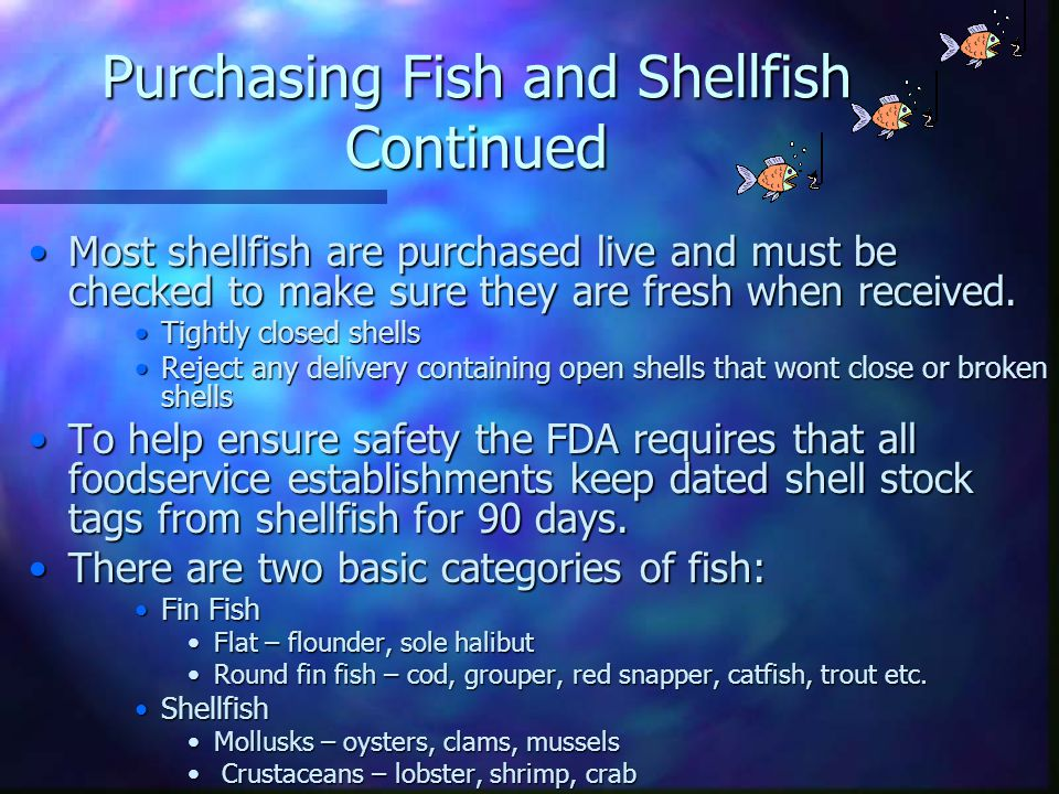Purchasing Fish and Shellfish Fish and shellfish inspections are not required by the federal government, there is a voluntary program called Packed Un