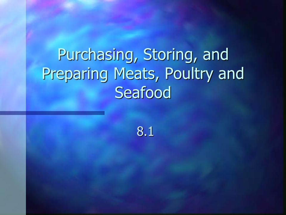 Meat, Poultry, and Seafood Ch. 8