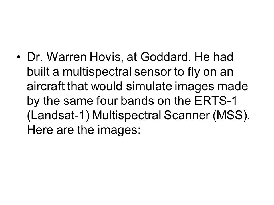 Dr.Warren Hovis, at Goddard.