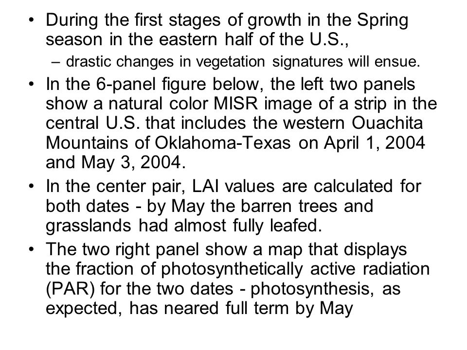 During the first stages of growth in the Spring season in the eastern half of the U.S., –drastic changes in vegetation signatures will ensue.