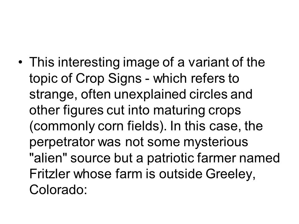 This interesting image of a variant of the topic of Crop Signs - which refers to strange, often unexplained circles and other figures cut into maturing crops (commonly corn fields).