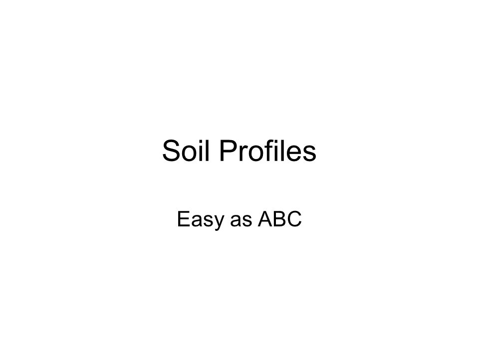 Soil Profiles Easy as ABC