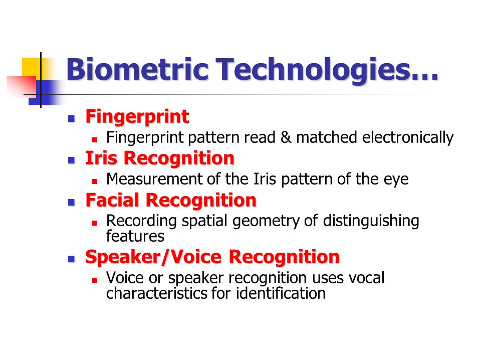 Voice Recognition Automated process of identifying a specific individual s voice Sound signal is digitized Result is a simple yes/no decision Deployed in such areas as banking, account access, home PC and network access
