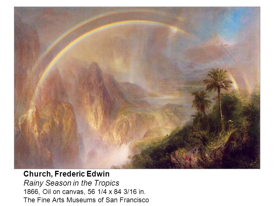 Church, Frederic Edwin Rainy Season in the Tropics 1866, Oil on canvas, 56 1/4 x 84 3/16 in. The Fine Arts Museums of San Francisco