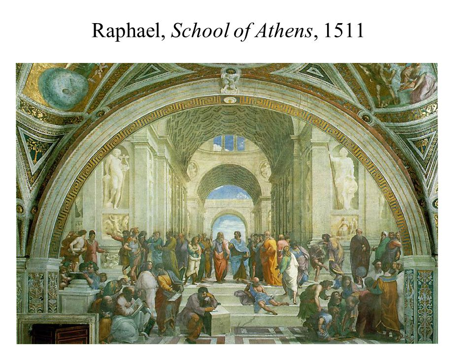 Raphael, School of Athens, 1511