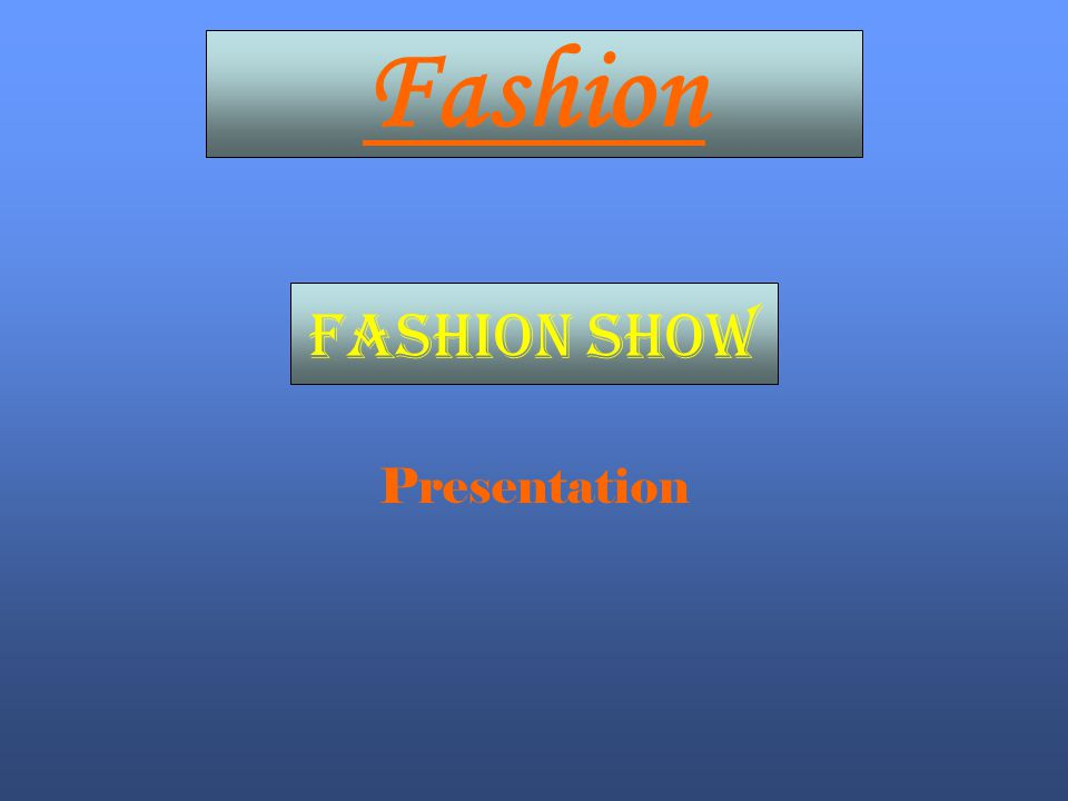 Fashion Fashion show Presentation