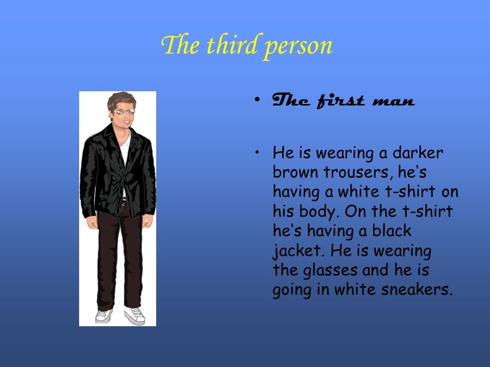 The third person The first man He is wearing a darker brown trousers, he's having a white t-shirt on his body.