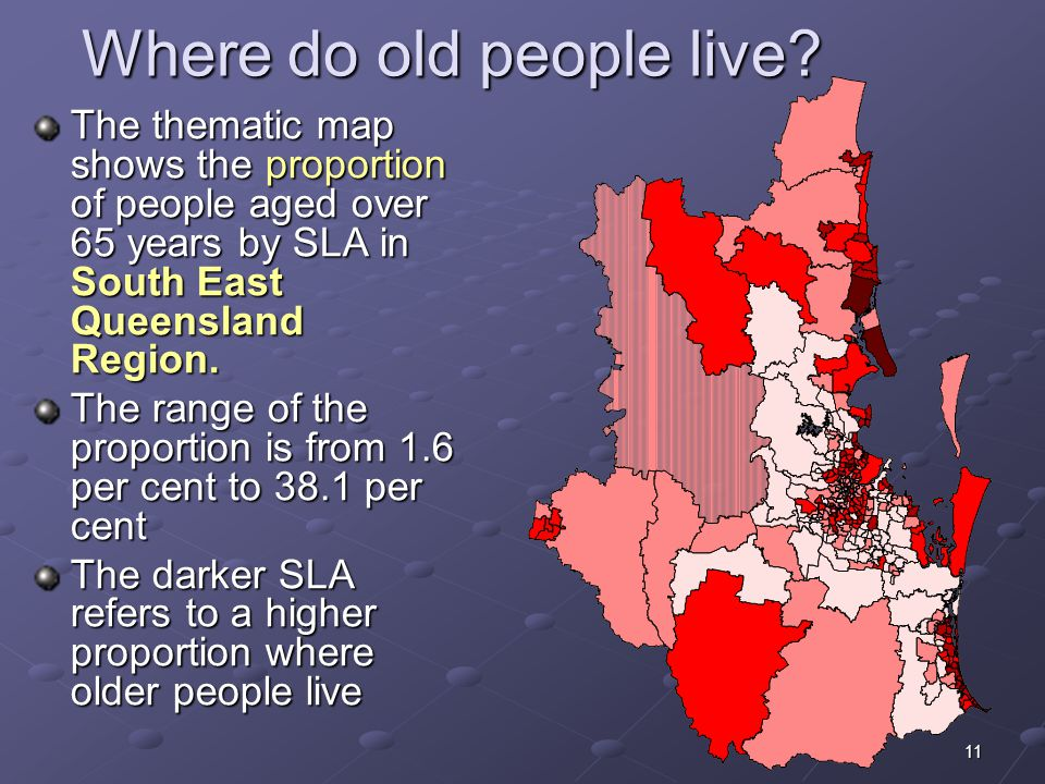 11 Where do old people live.