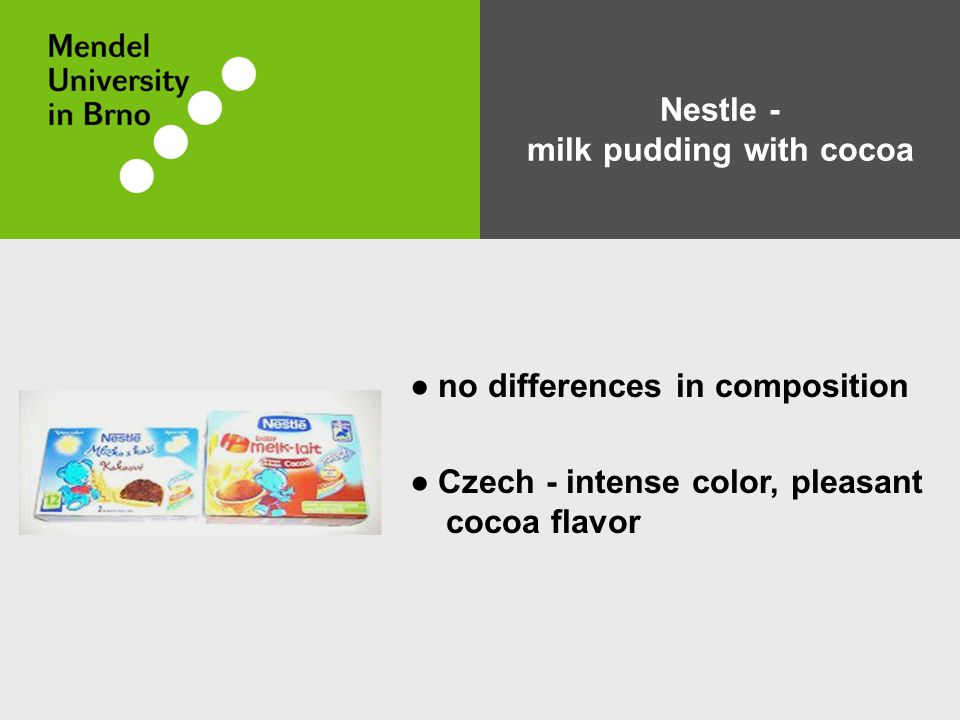 Nestle - milk pudding with cocoa ● no differences in composition ● Czech - intense color, pleasant cocoa flavor
