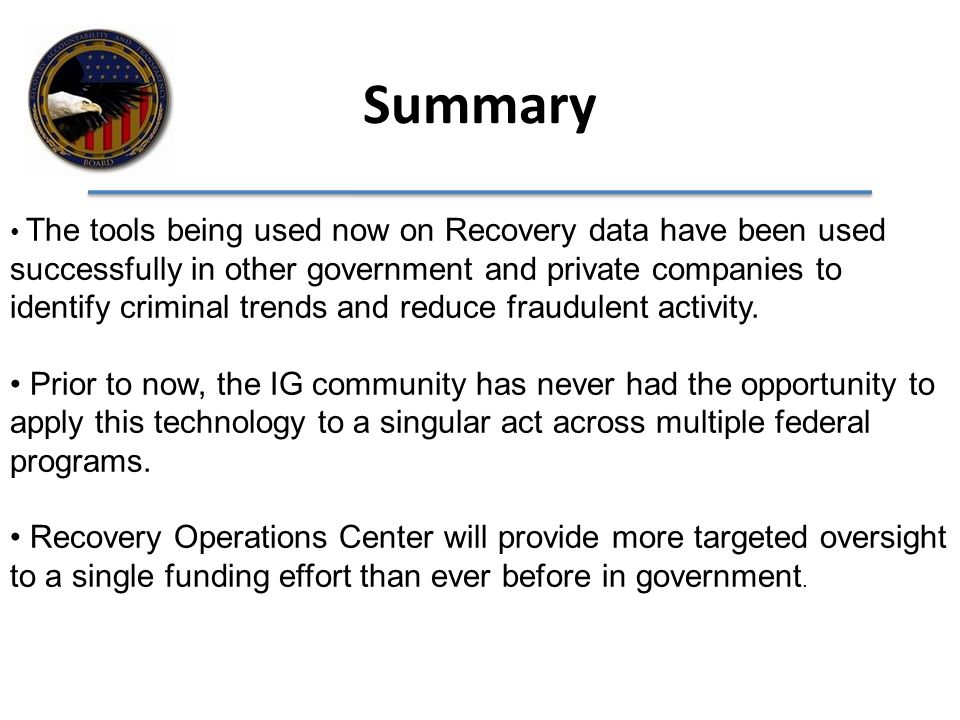 The tools being used now on Recovery data have been used successfully in other government and private companies to identify criminal trends and reduce fraudulent activity.