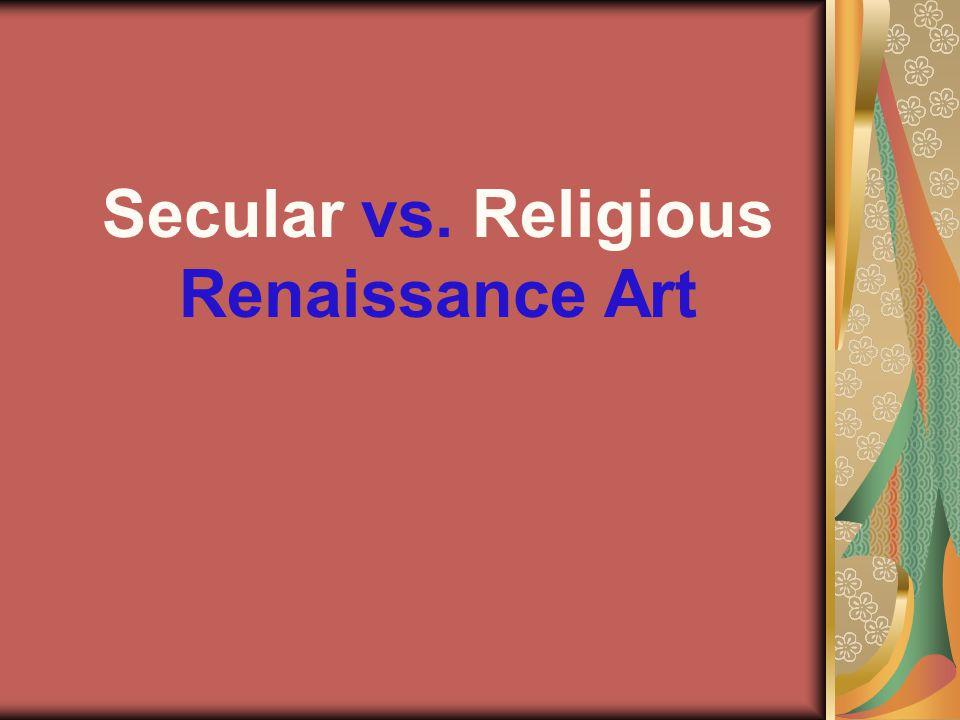 Secular vs. Religious Renaissance Art