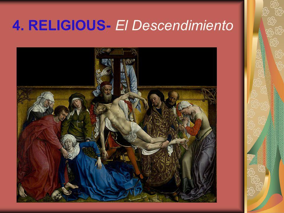 4. RELIGIOUS- El Descendimiento