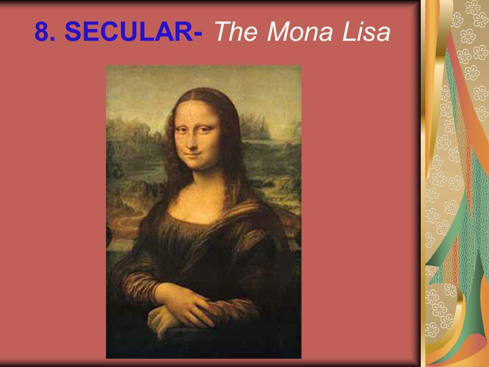 8. SECULAR- The Mona Lisa