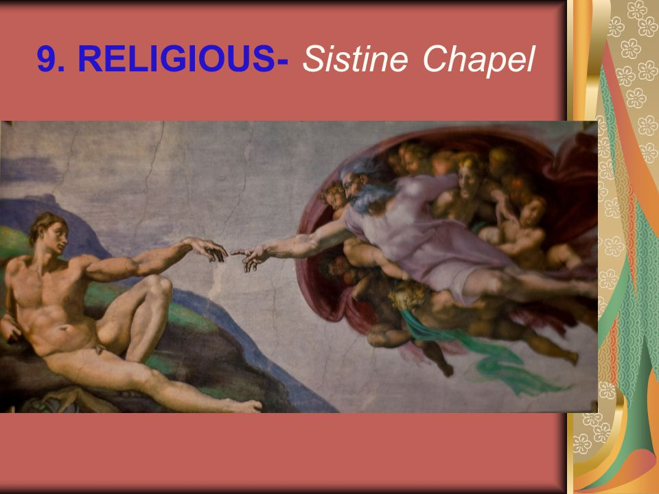 9. RELIGIOUS- Sistine Chapel