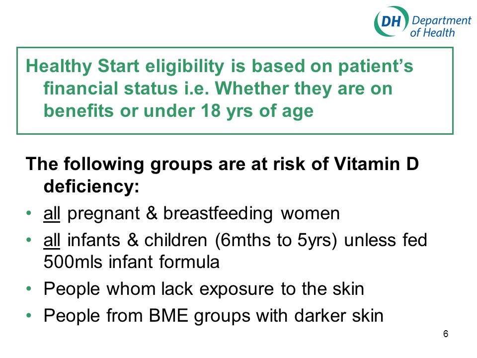 6 Healthy Start eligibility is based on patient's financial status i.e.