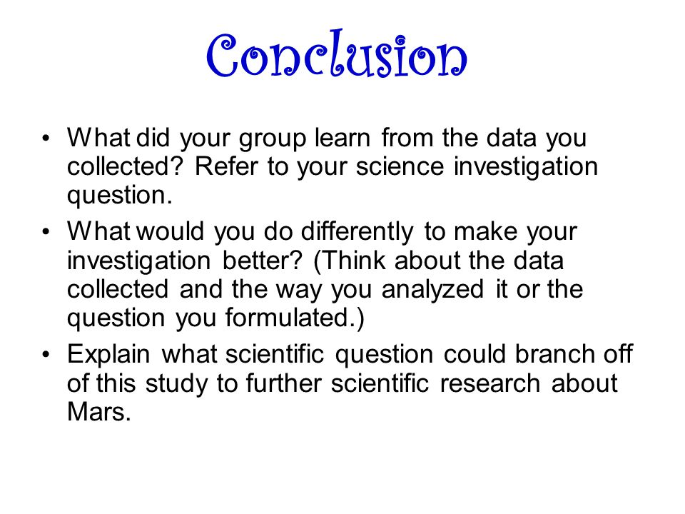 Conclusion What did your group learn from the data you collected.