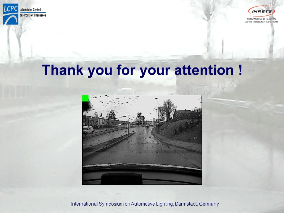 International Symposium on Automotive Lighting, Darmstadt, Germany Thank you for your attention !
