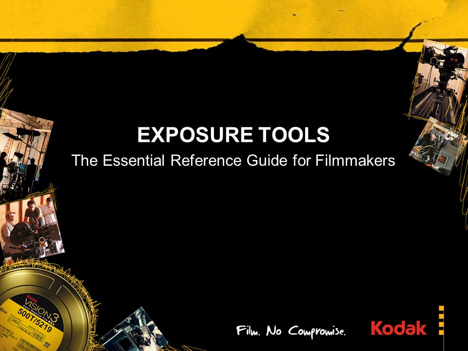 EXPOSURE TOOLS The Essential Reference Guide for Filmmakers