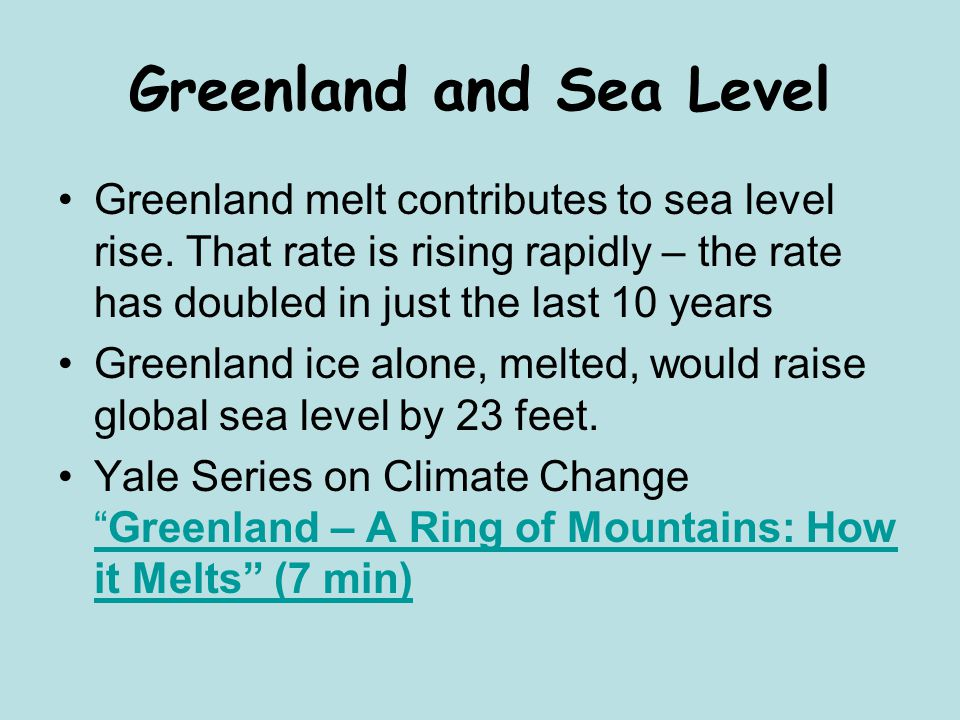 Greenland and Sea Level Greenland melt contributes to sea level rise.