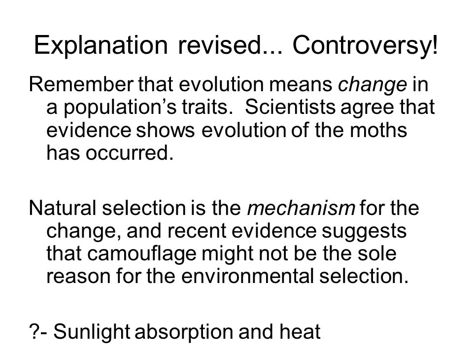Explanation revised...Controversy. Remember that evolution means change in a population's traits.