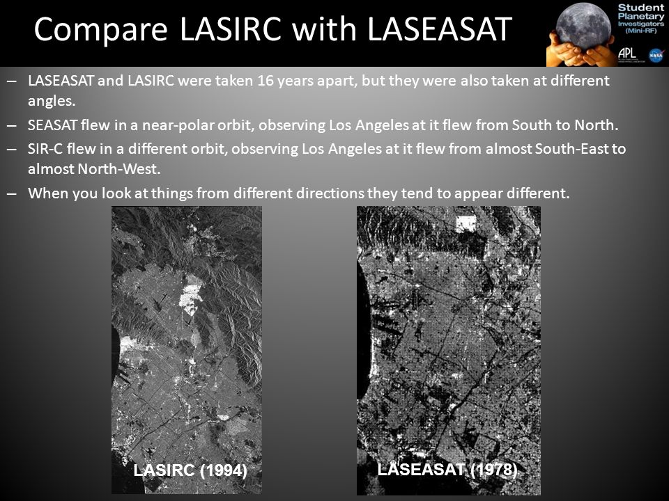 – LASEASAT and LASIRC were taken 16 years apart, but they were also taken at different angles.
