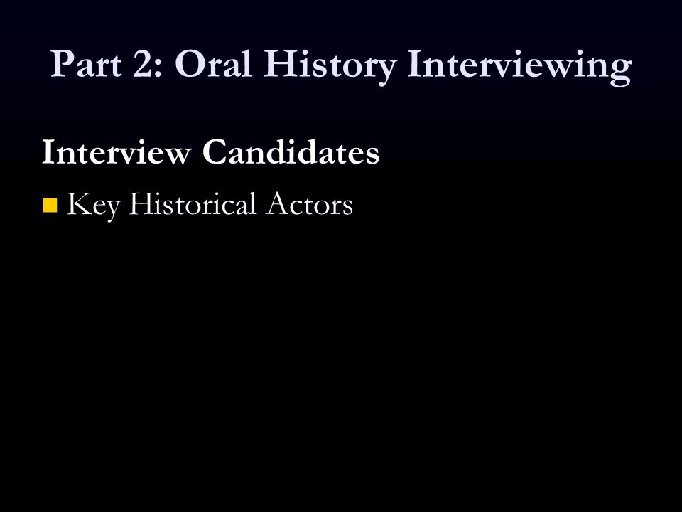 Interview Candidates Key Historical Actors Key Historical Actors