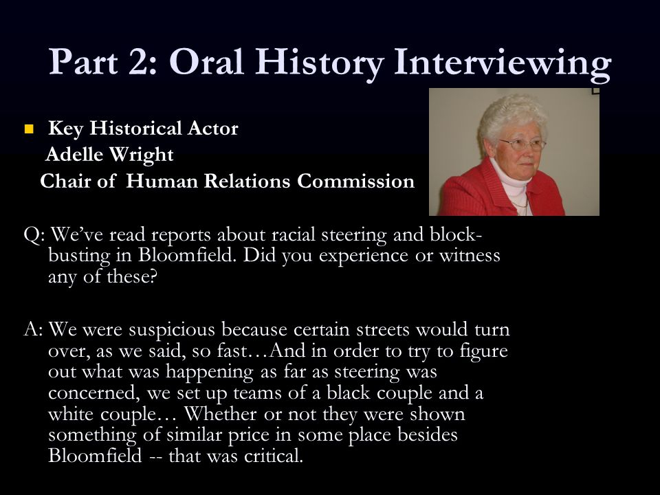 Part 2: Oral History Interviewing Key Historical Actor Key Historical Actor Adelle Wright Adelle Wright Chair of Human Relations Commission Chair of H