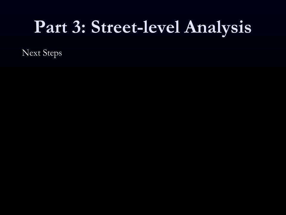 Part 3: Street-level Analysis Next Steps