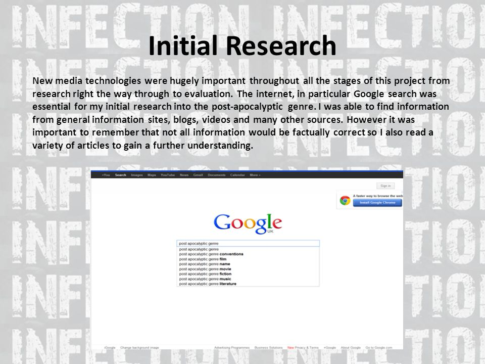 Initial Research New media technologies were hugely important throughout all the stages of this project from research right the way through to evaluation.