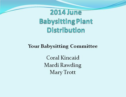 Your Babysitting Committee Coral Kincaid Mardi Rawding Mary Trott