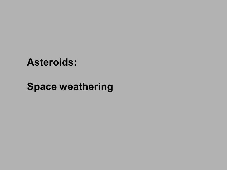 Asteroids: Space weathering